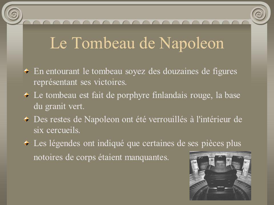 Le Tombeau de Napoleon En entourant le tombeau soyez des douzaines de figures représentant ses victoires.
