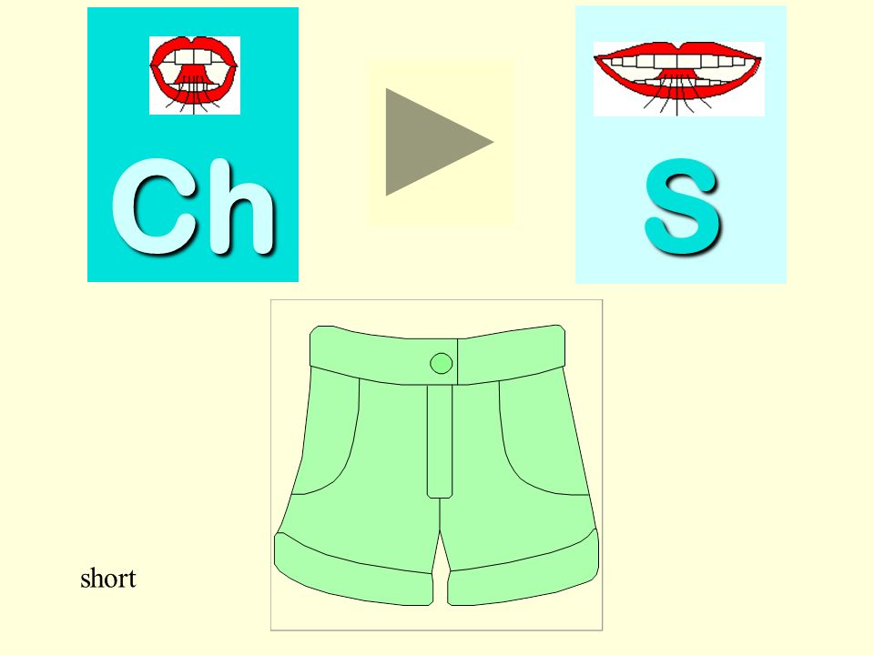 Ch S short short