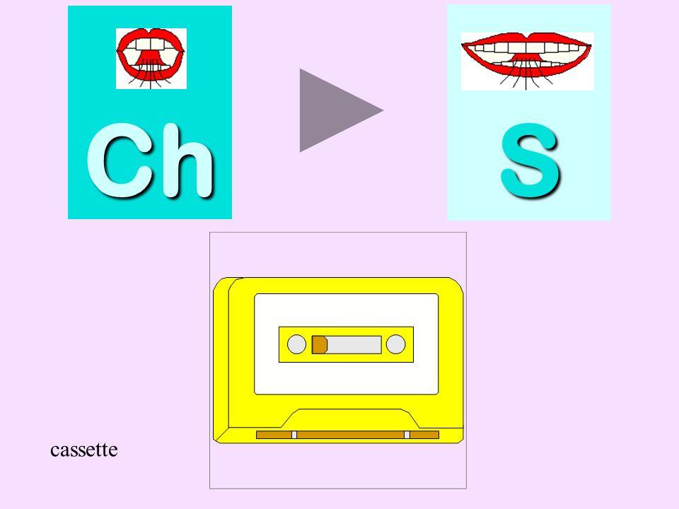 Ch S cassette cassette