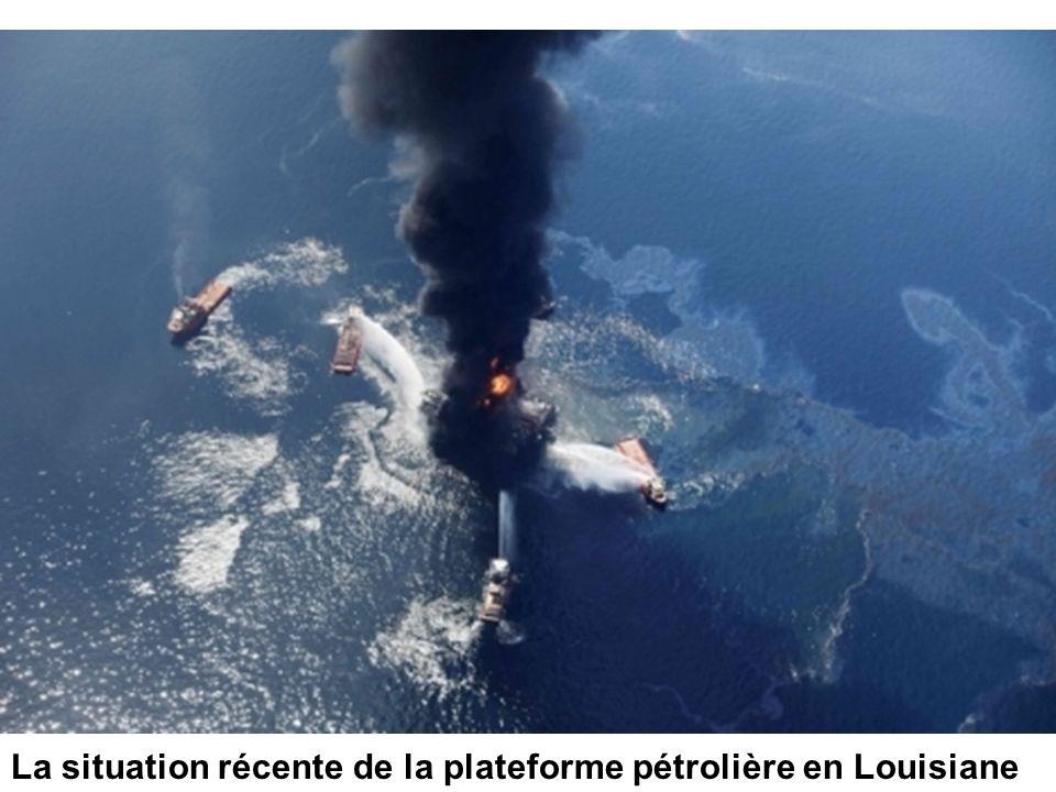 La situation récente de la plateforme pétrolière en Louisiane