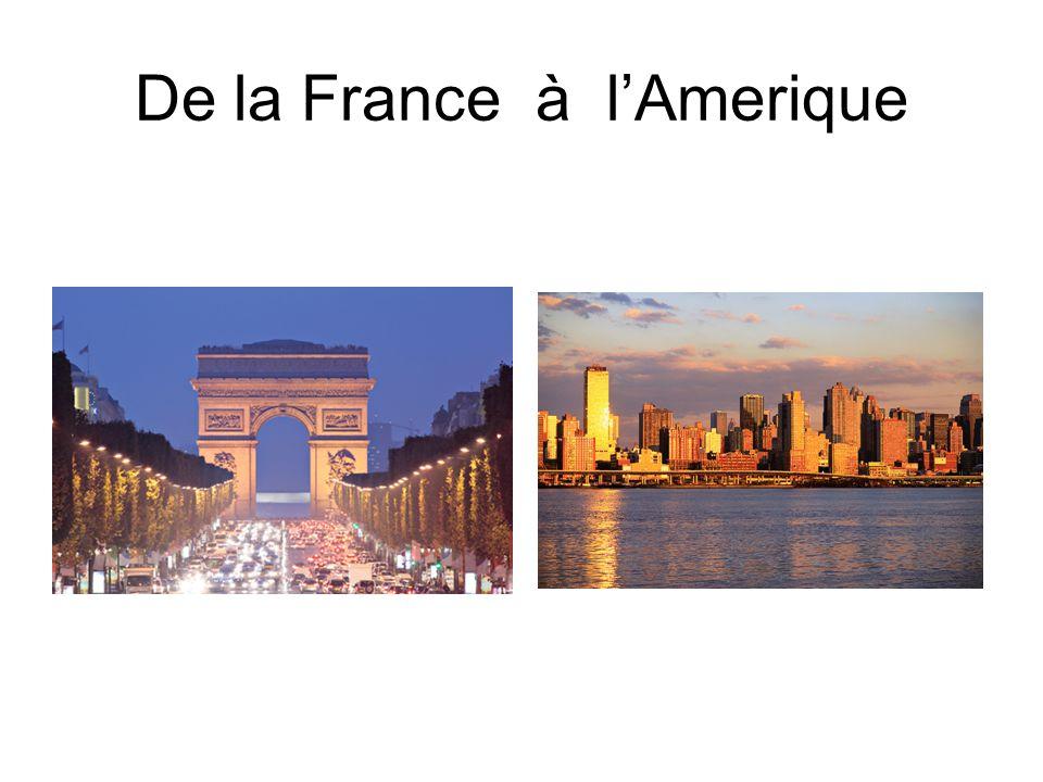 De la France à l'Amerique