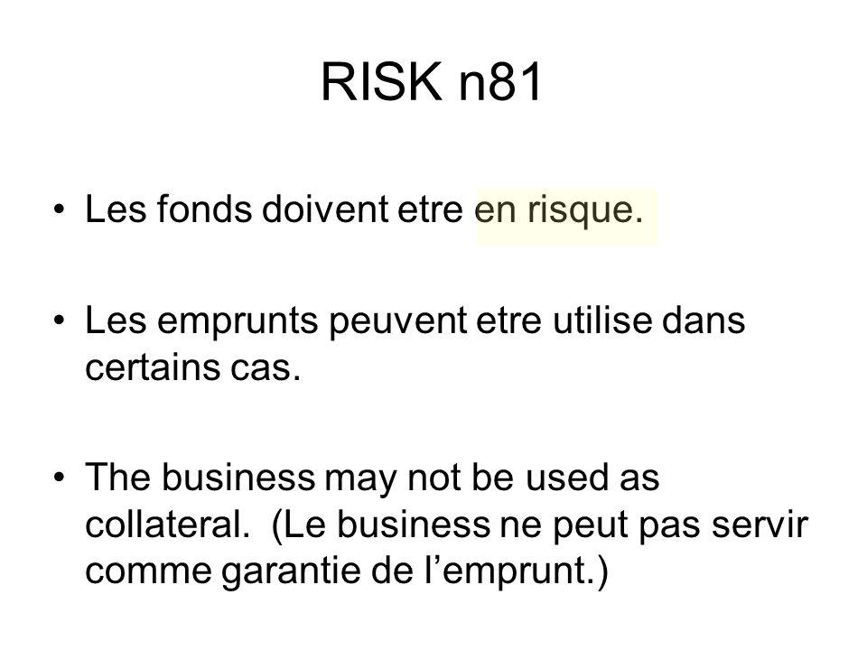 RISK n81 Les fonds doivent etre en risque.