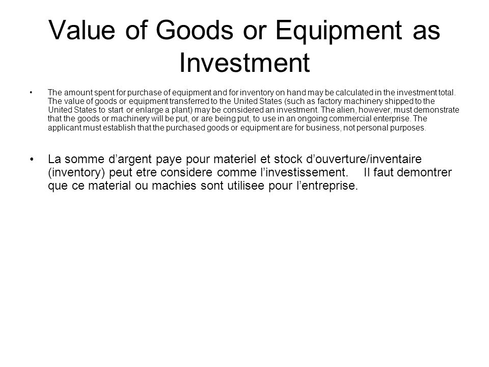 Value of Goods or Equipment as Investment