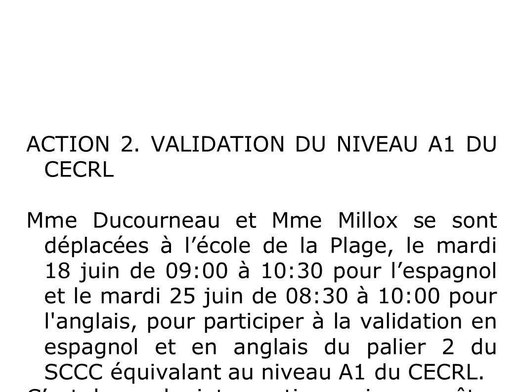 ACTION 2. VALIDATION DU NIVEAU A1 DU CECRL