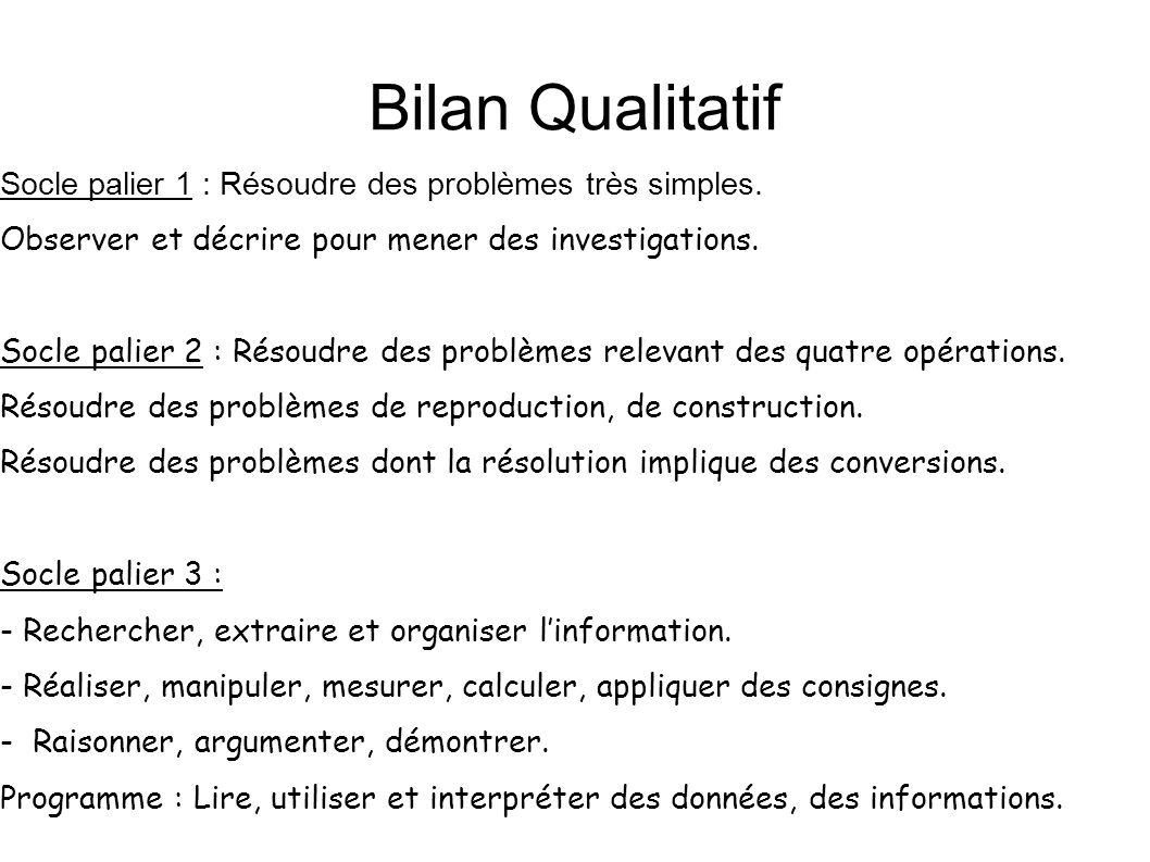 Bilan Qualitatif Socle palier 1 : Résoudre des problèmes très simples.
