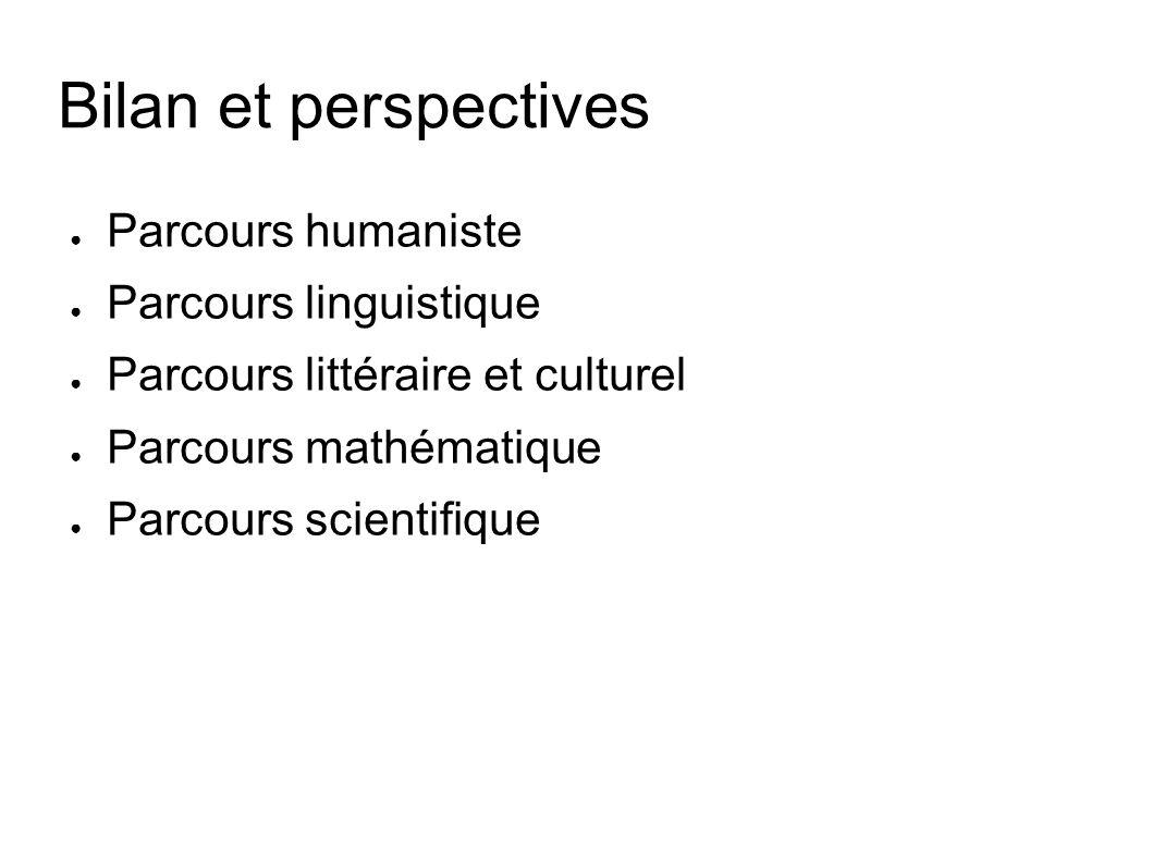 Bilan et perspectives Parcours humaniste Parcours linguistique