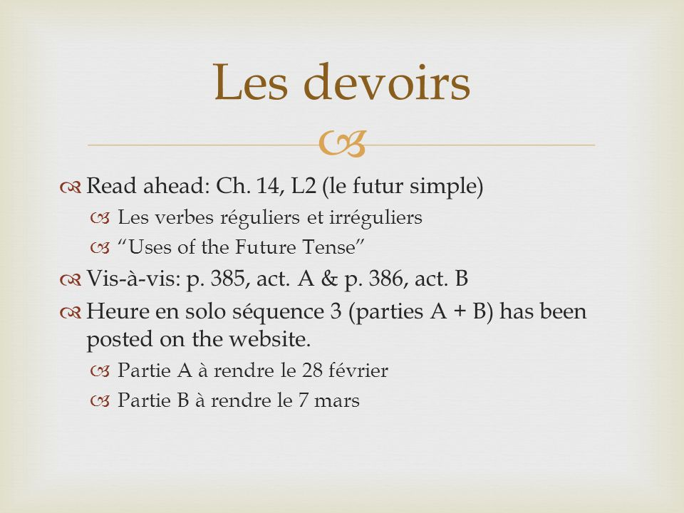 Les devoirs Read ahead: Ch. 14, L2 (le futur simple)