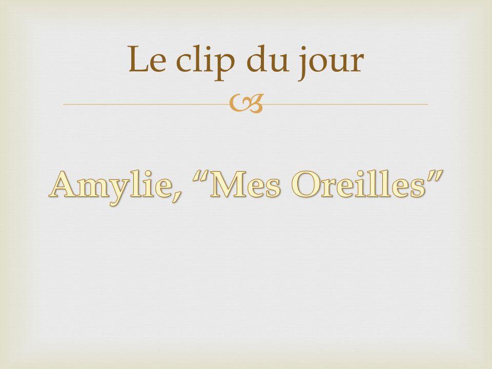 Le clip du jour Amylie, Mes Oreilles