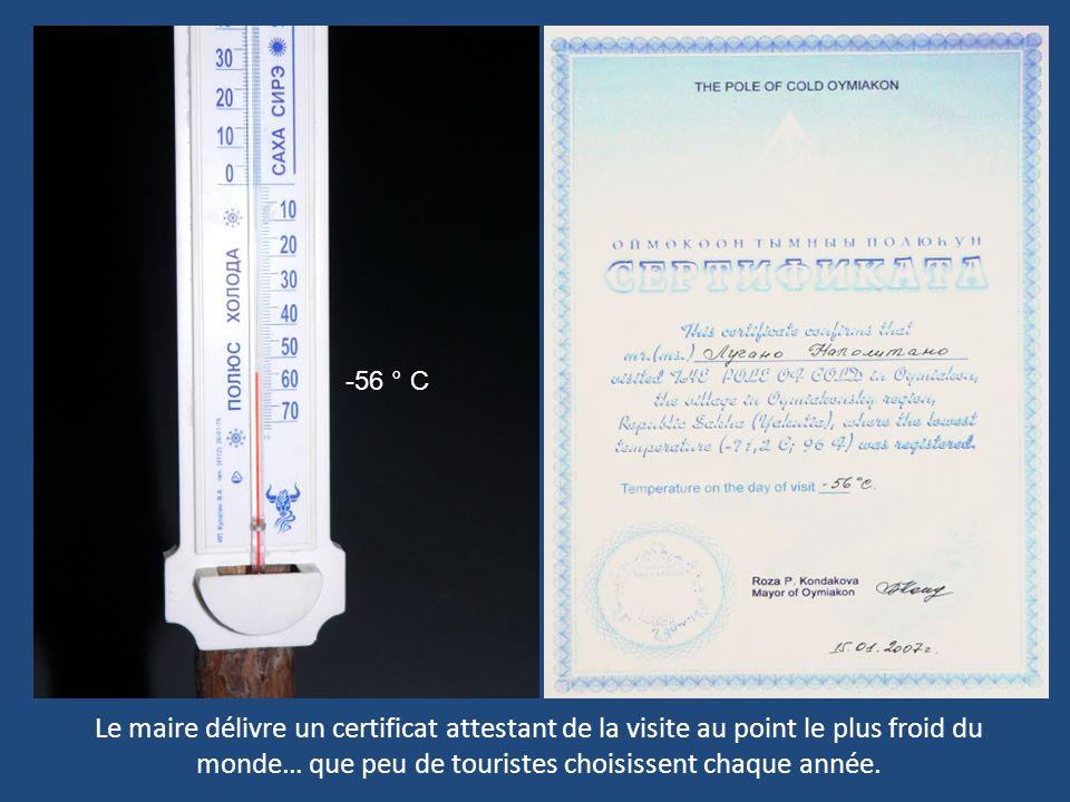 -56 ° C Le maire délivre un certificat attestant de la visite au point le plus froid du monde… que peu de touristes choisissent chaque année.