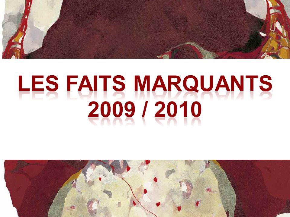 LES FAITS MARQUANTS 2009 / 2010