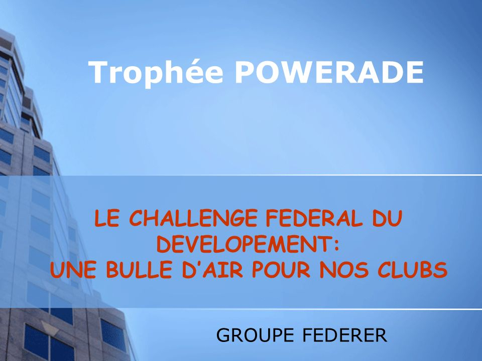 LE CHALLENGE FEDERAL DU DEVELOPEMENT: UNE BULLE D'AIR POUR NOS CLUBS