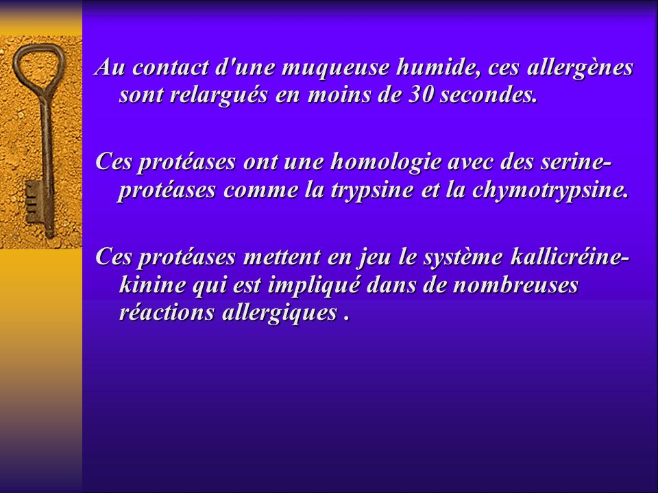 Au contact d une muqueuse humide, ces allergènes sont relargués en moins de 30 secondes.