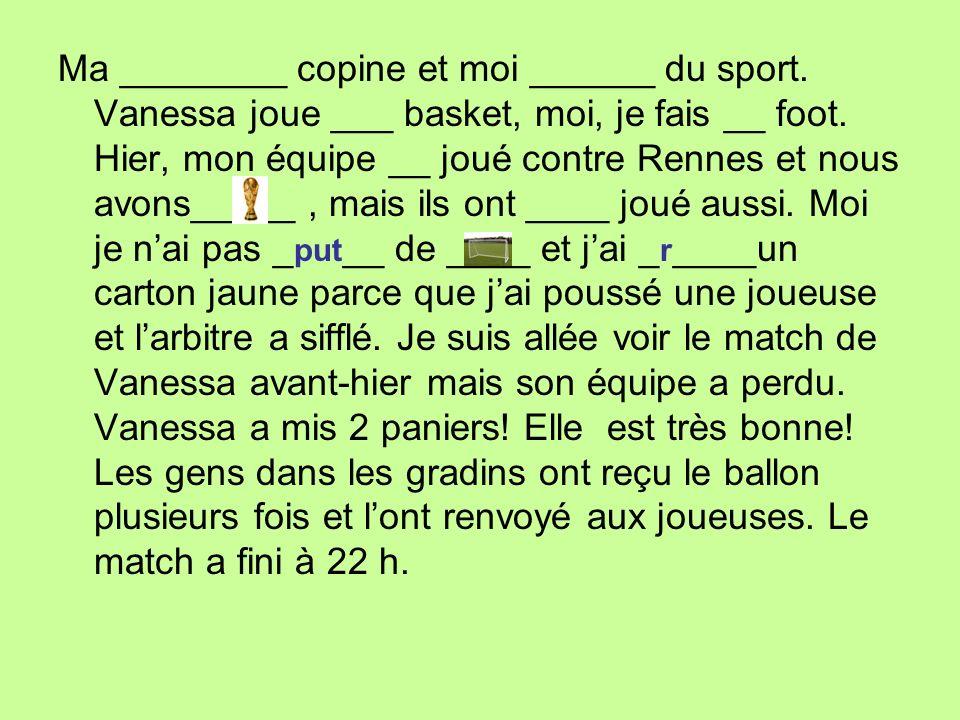 Ma ________ copine et moi ______ du sport