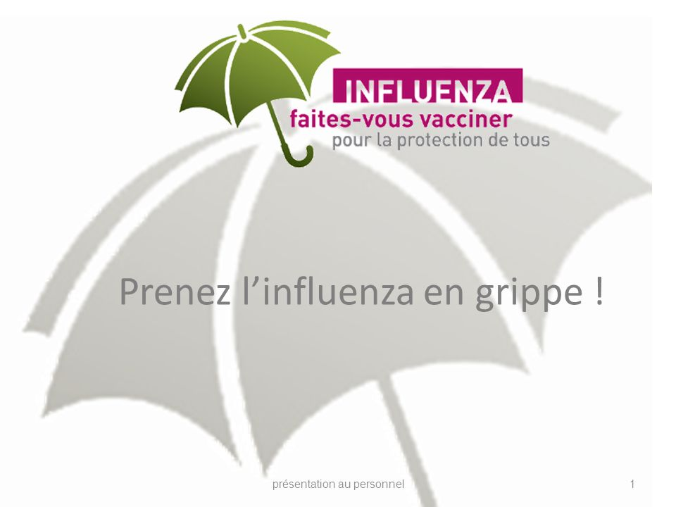 Prenez l'influenza en grippe !
