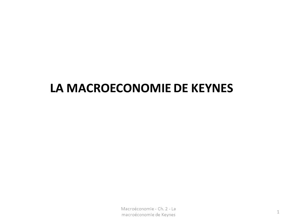 LA MACROECONOMIE DE KEYNES