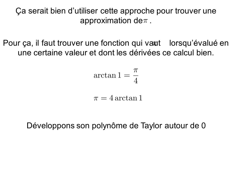 Développons son polynôme de Taylor autour de 0