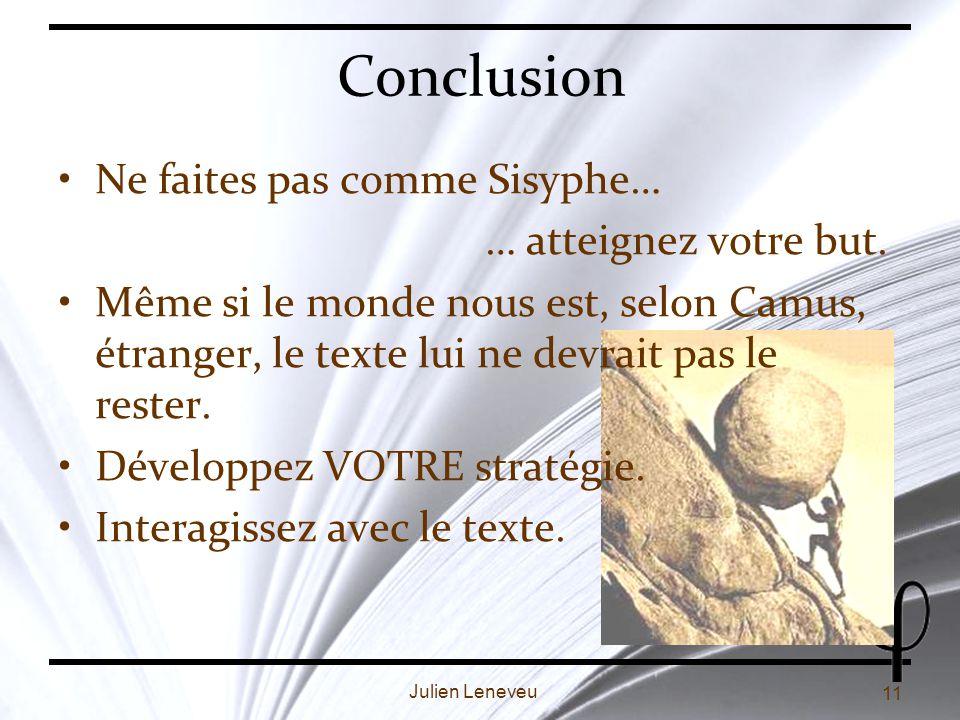 Conclusion Ne faites pas comme Sisyphe… … atteignez votre but.