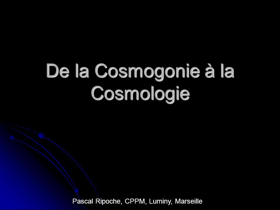 De la Cosmogonie à la Cosmologie