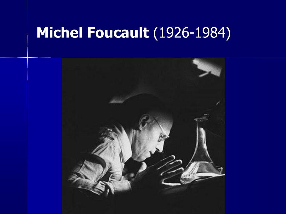 Michel Foucault (1926-1984) 1