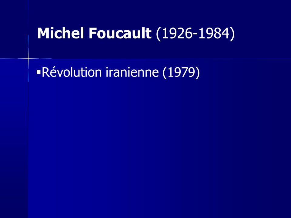 Michel Foucault (1926-1984) Révolution iranienne (1979) 10