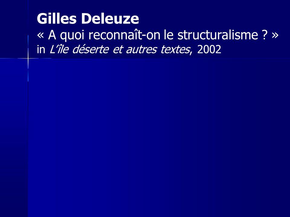 Gilles Deleuze « A quoi reconnaît-on le structuralisme