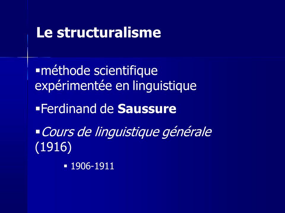 Le structuralisme méthode scientifique expérimentée en linguistique