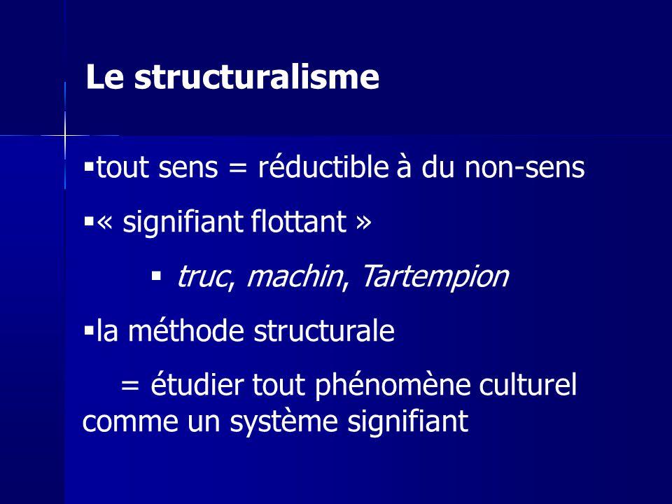 Le structuralisme tout sens = réductible à du non-sens