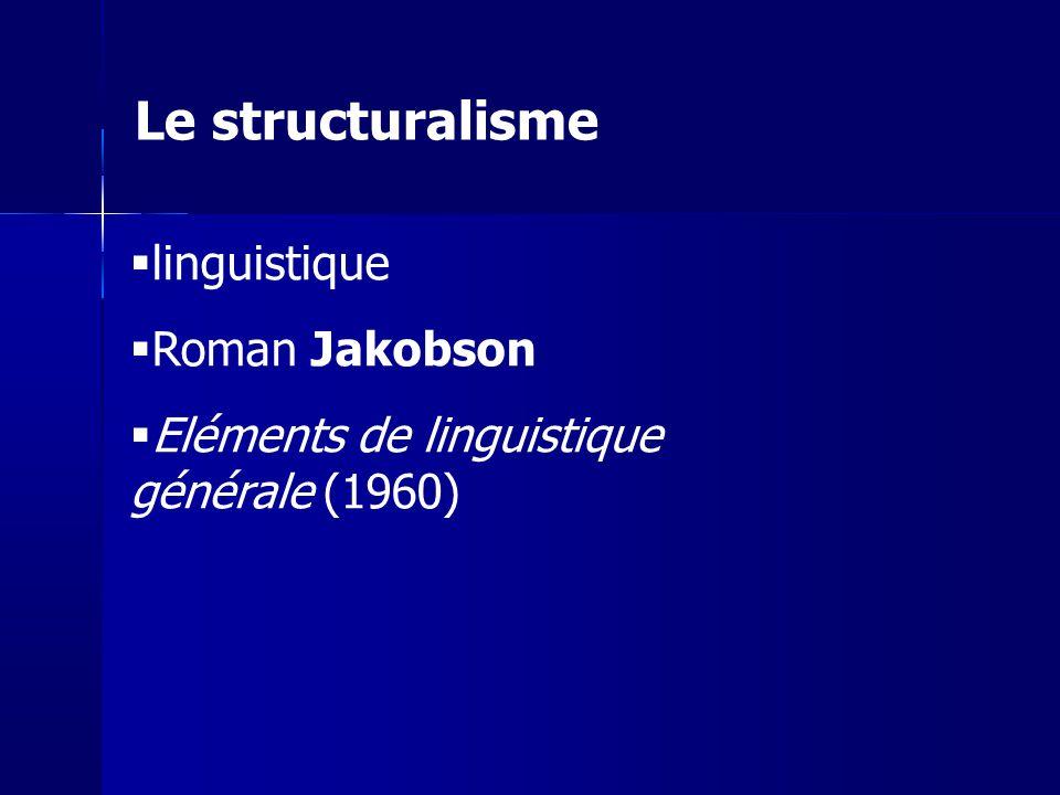 Le structuralisme linguistique Roman Jakobson