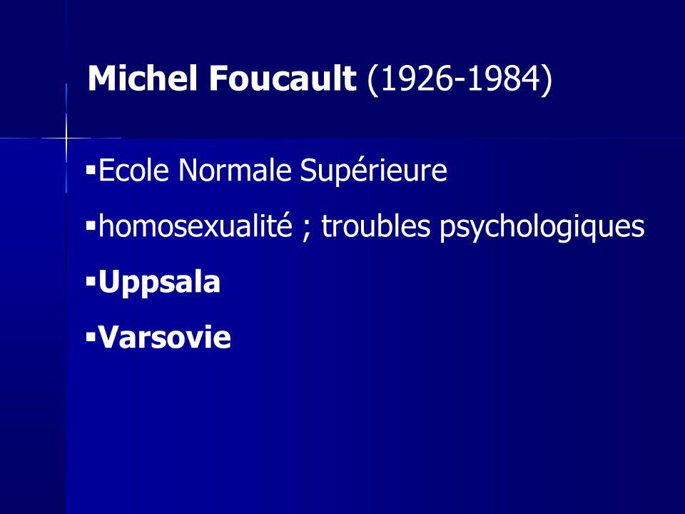Michel Foucault (1926-1984) Ecole Normale Supérieure