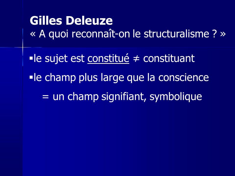 Gilles Deleuze « A quoi reconnaît-on le structuralisme »