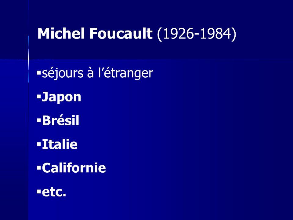 Michel Foucault (1926-1984) séjours à l'étranger Japon Brésil Italie