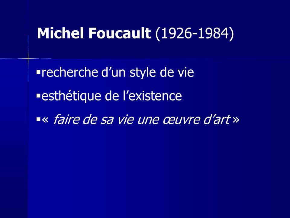 Michel Foucault (1926-1984) recherche d'un style de vie