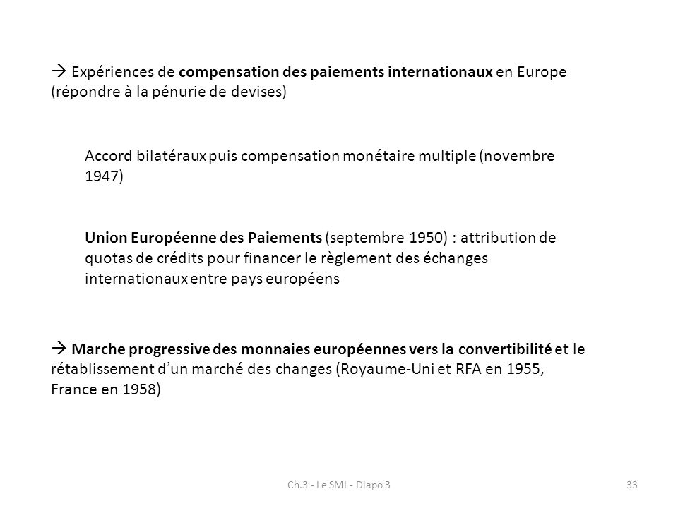 Accord bilatéraux puis compensation monétaire multiple (novembre 1947)