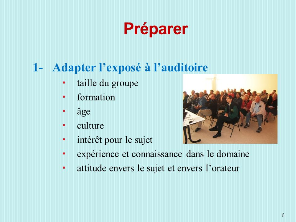 Préparer 1- Adapter l'exposé à l'auditoire taille du groupe formation
