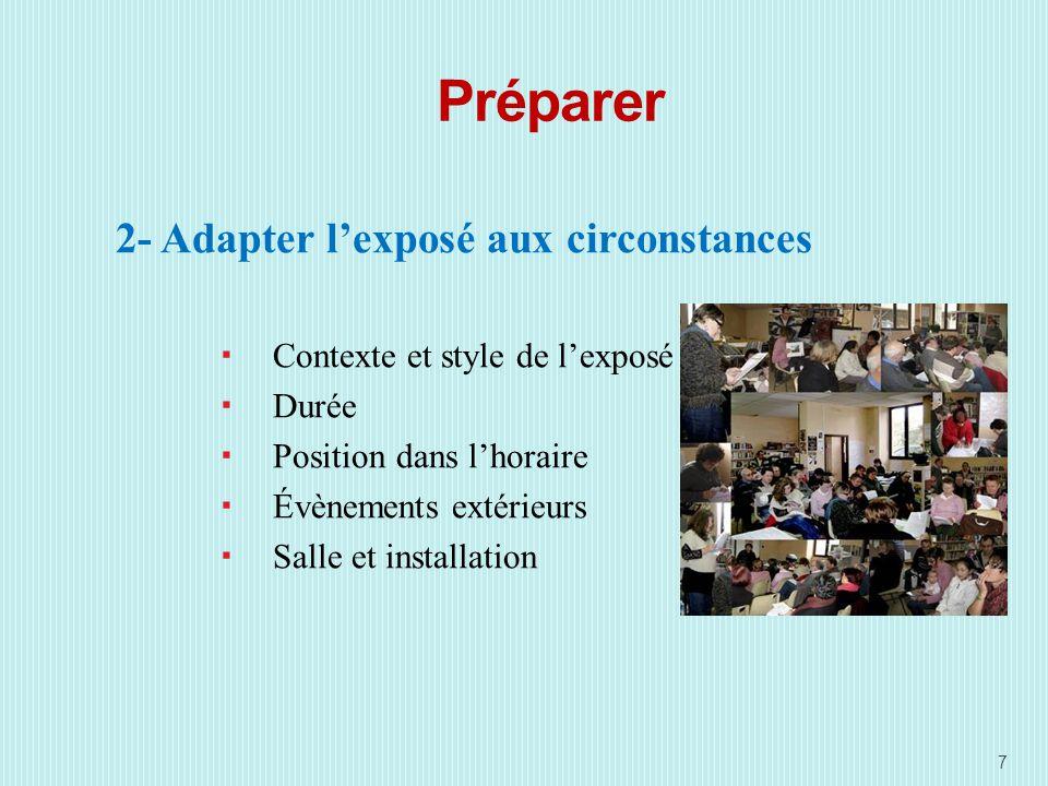 Préparer 2- Adapter l'exposé aux circonstances
