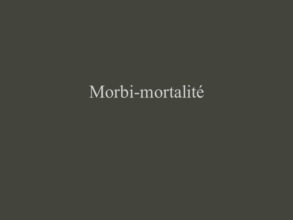 Morbi-mortalité