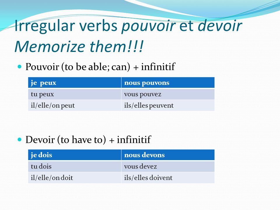 Irregular verbs pouvoir et devoir Memorize them!!!