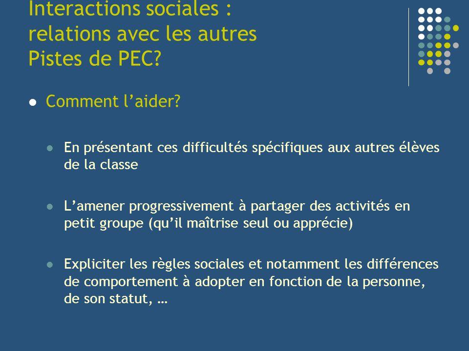 Interactions sociales : relations avec les autres Pistes de PEC