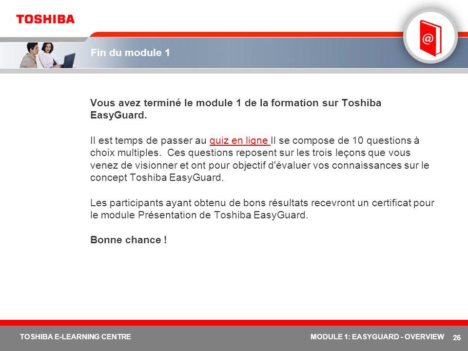 Vous avez terminé le module 1 de la formation sur Toshiba EasyGuard.