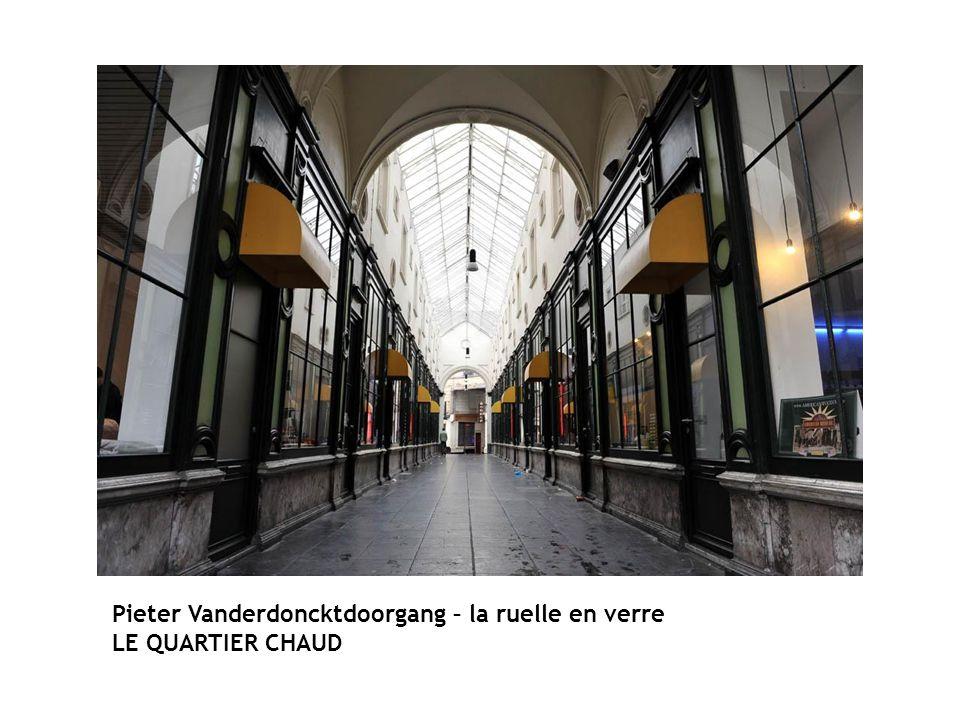 Pieter Vanderdoncktdoorgang – la ruelle en verre LE QUARTIER CHAUD