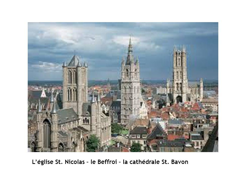 L'église St. Nicolas – le Beffroi – la cathédrale St. Bavon