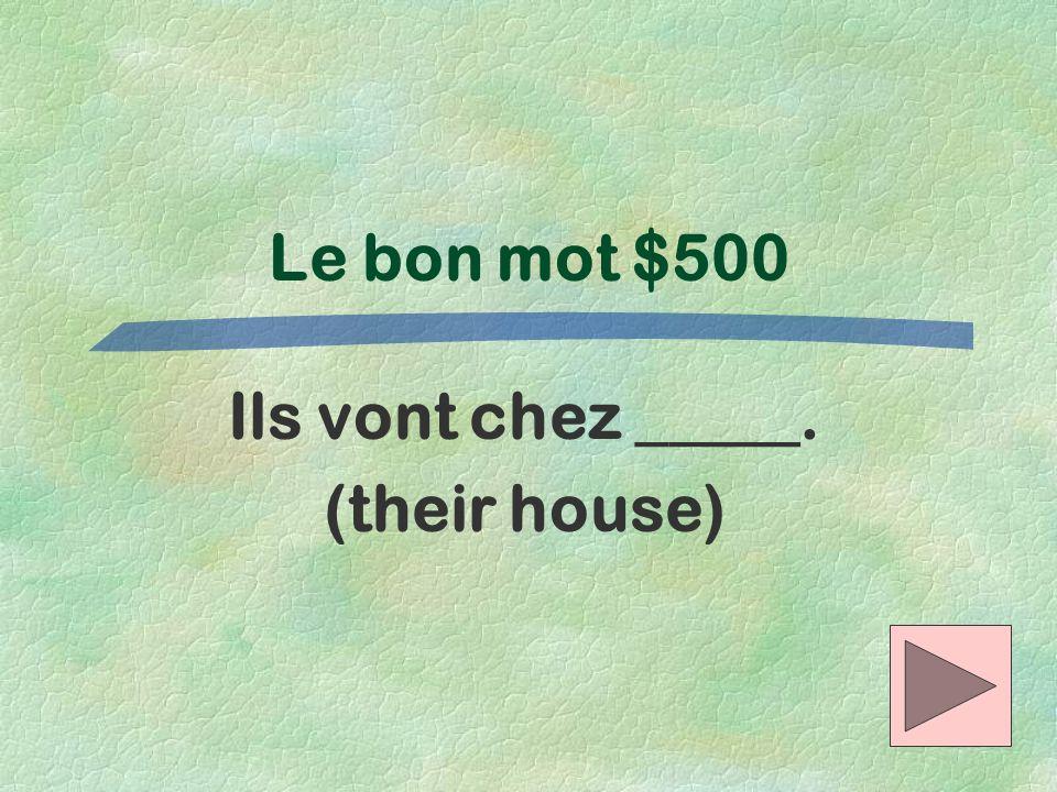 Ils vont chez _____. (their house)