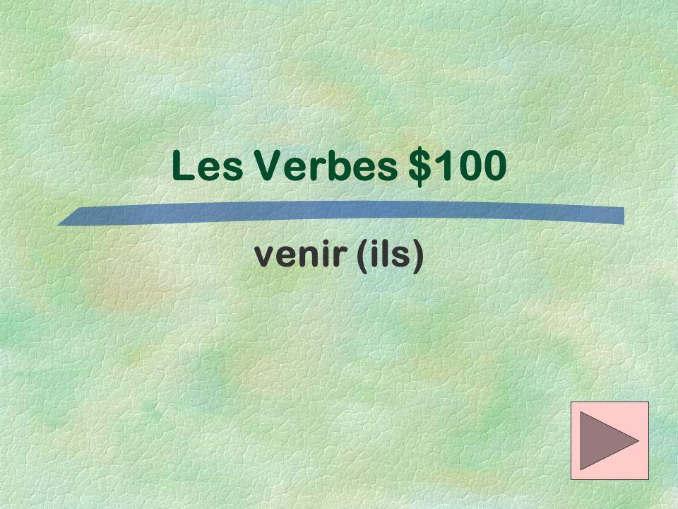 Les Verbes $100 venir (ils)