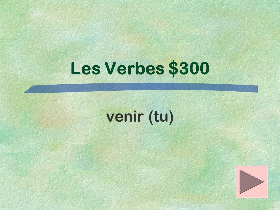 Les Verbes $300 venir (tu)