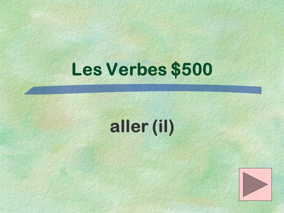 Les Verbes $500 aller (il)