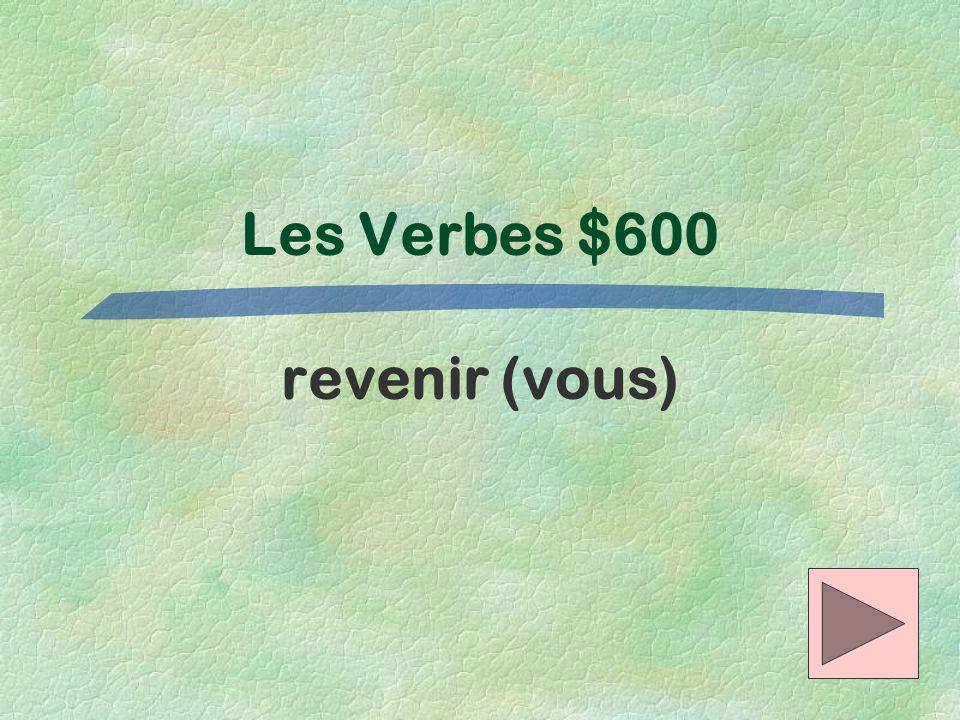 Les Verbes $600 revenir (vous)