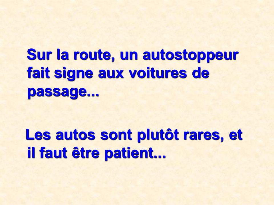 Les autos sont plutôt rares, et il faut être patient...