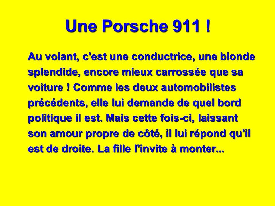 Une Porsche 911 ! Au volant, c est une conductrice, une blonde