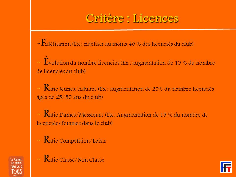 Critère : Licences Fidélisation (Ex : fidéliser au moins 40 % des licenciés du club)