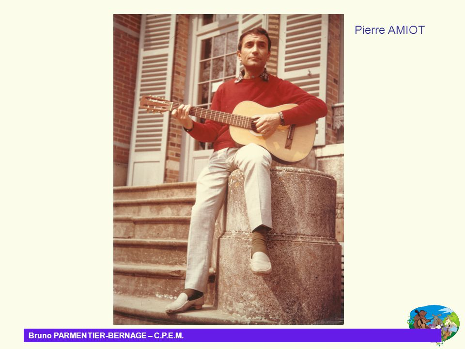 Pierre AMIOT Bruno PARMENTIER-BERNAGE – C.P.E.M.